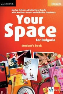 Your Space for Bulgaria Student`s book 5th grade Cambridge Klett